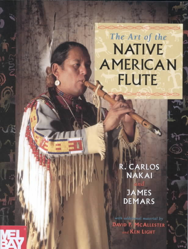 The Art of the Native American Flute By Nakai, R. Carlos/ Demars, James/ McAllester, David P./ Light, Ken